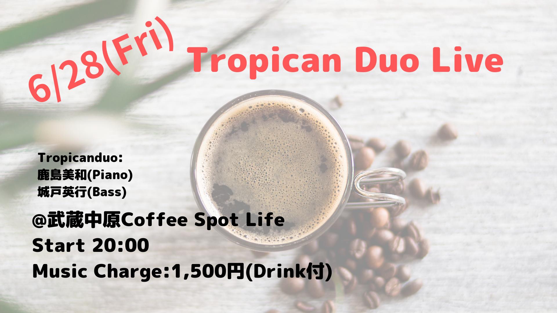 Tropicanduo Live @ 武蔵中原Coffee Spot Life