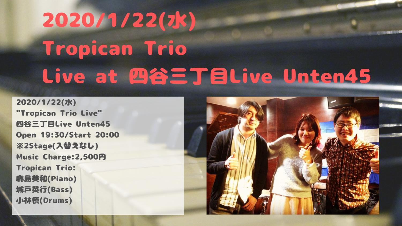 Tropican Trio Live @ 四谷三丁目Live Unten45