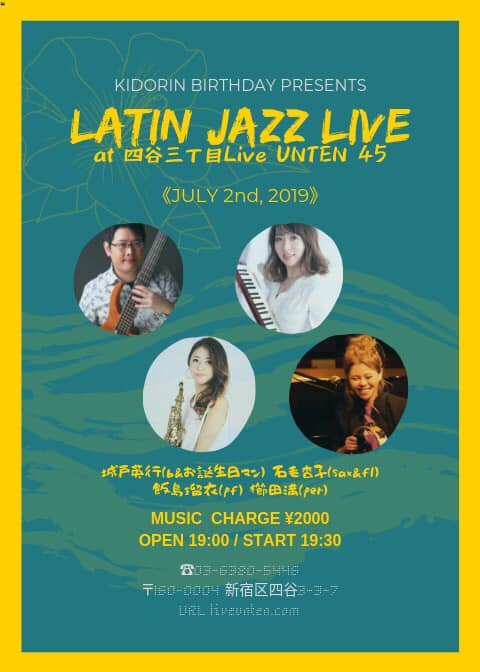 「Latin Jazz Live Kidorin Birthday Presents」 @ 四谷三丁目Live Unten45